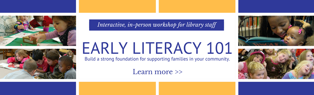 Early Literacy 101 Workshop for Library Staff